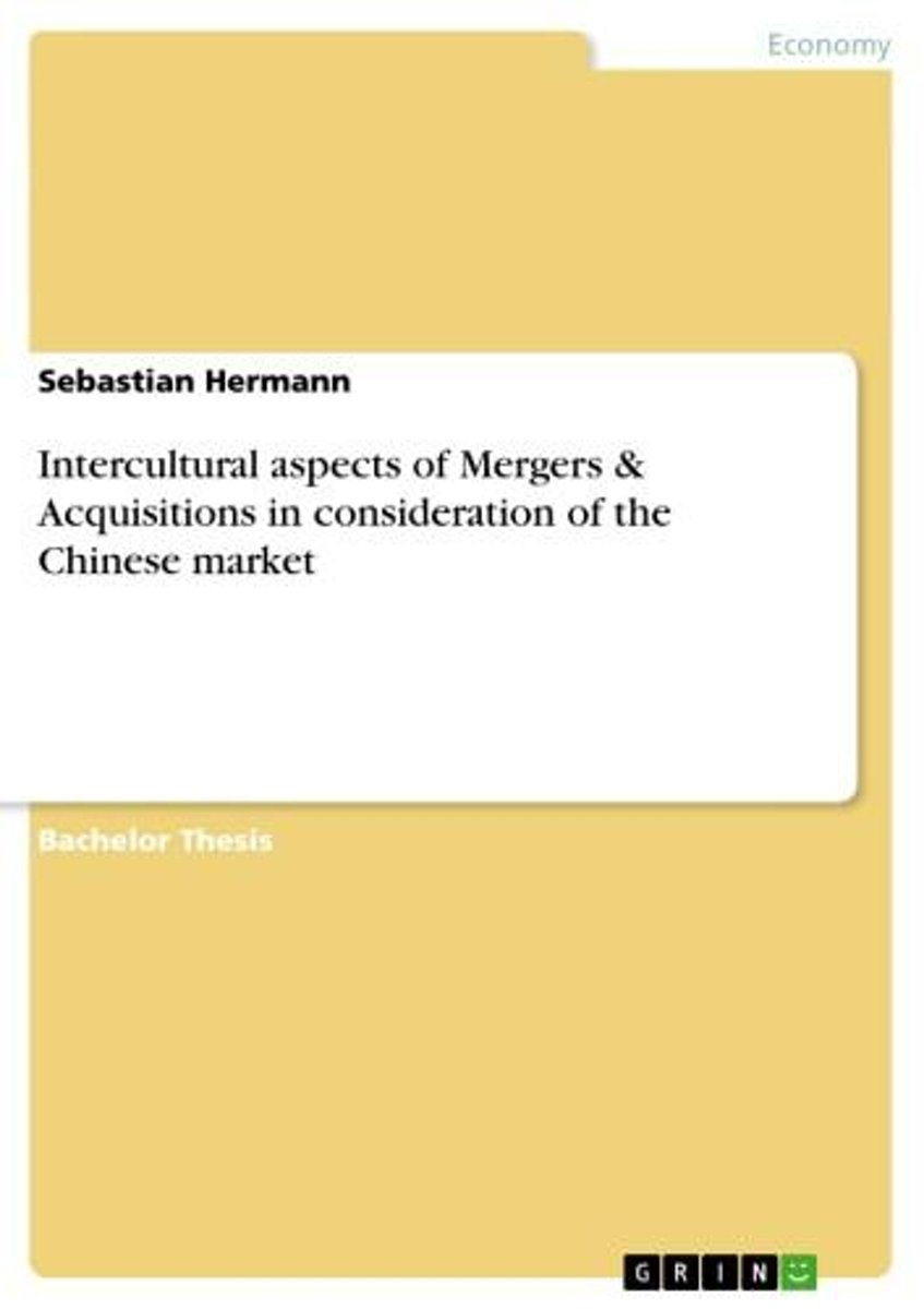 Intercultural aspects of Mergers & Acquisitions in consideration of the Chinese market
