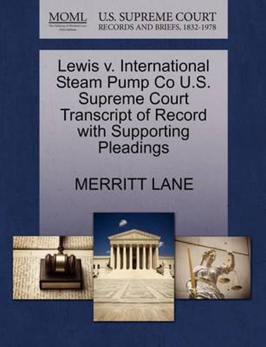 Lewis V. International Steam Pump Co U.S. Supreme Court Transcript of Record with Supporting Pleadings