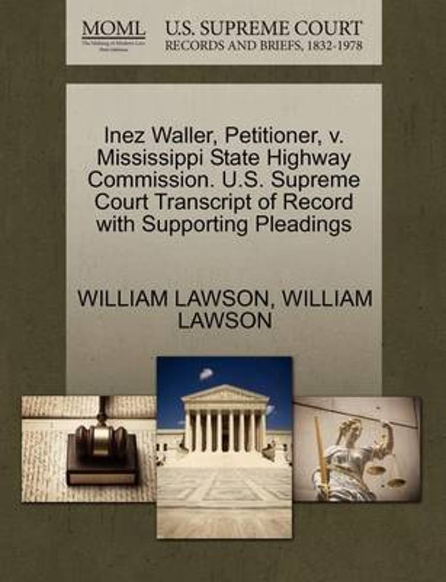 Inez Waller, Petitioner, V. Mississippi State Highway Commission. U.S. Supreme Court Transcript of Record with Supporting Pleadings