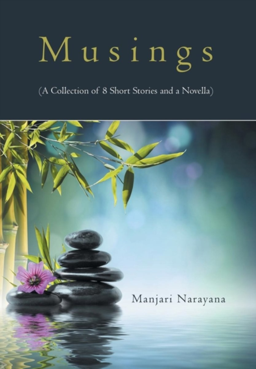 Musings (a Collection of 8 Short Stories and a Novella)