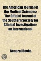 The American Journal Of The Medical Sciences; The Official Journal Of The Southern Society For Clinical Investigation: An International