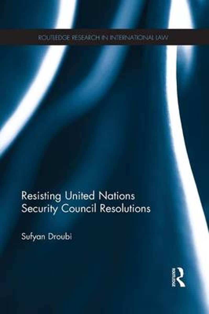 Resisting United Nations Security Council Resolutions