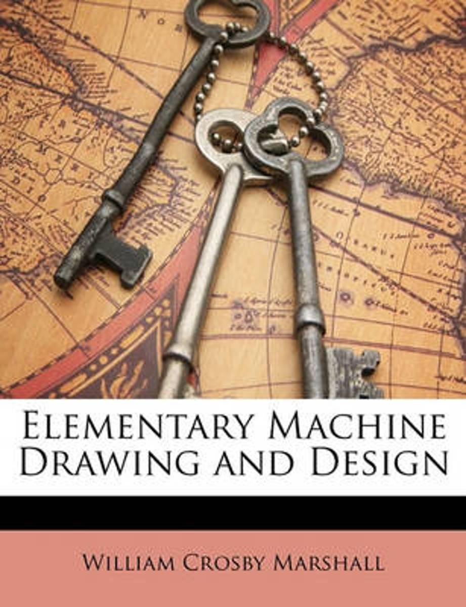 Elementary Machine Drawing and Design