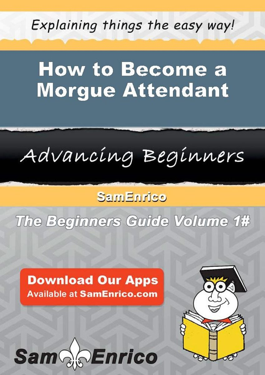 How to Become a Morgue Attendant