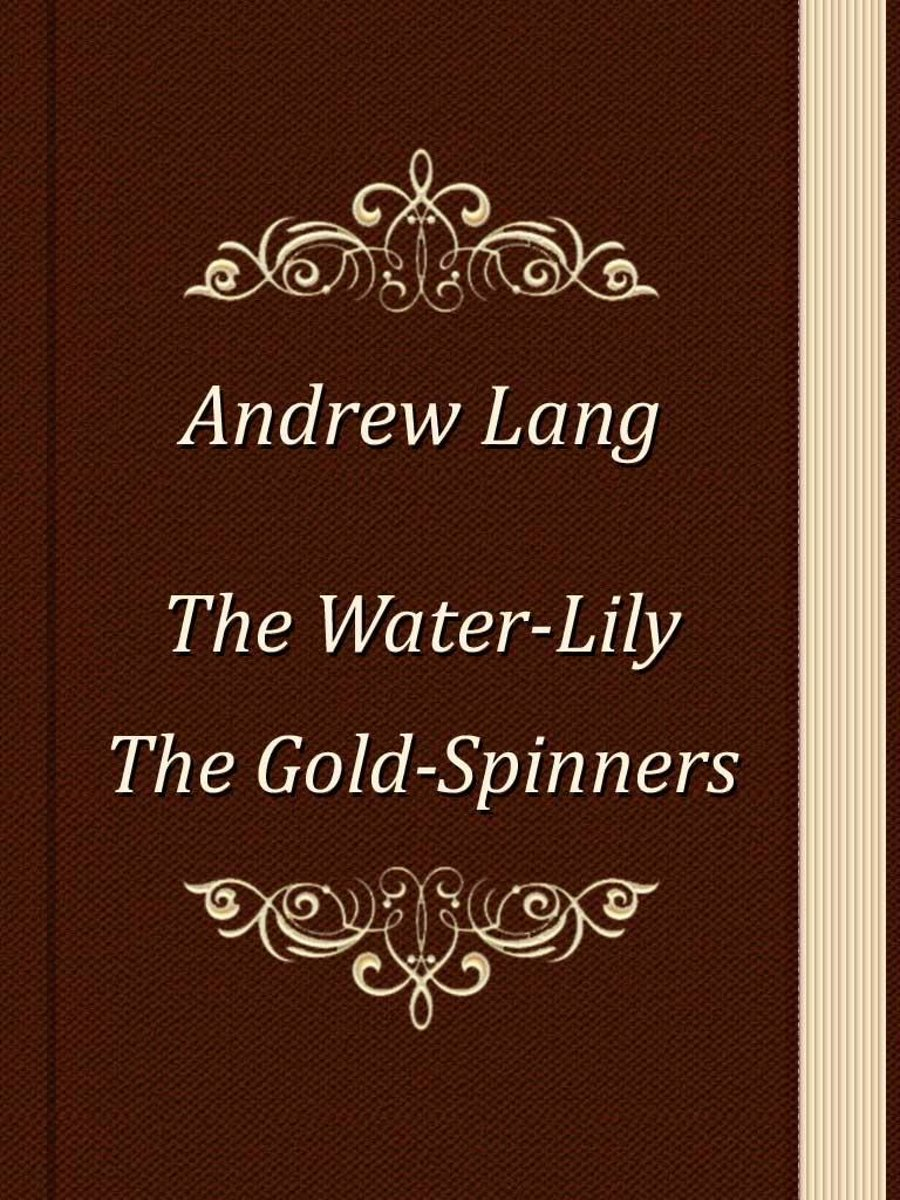 The Water-Lily. The Gold-Spinners