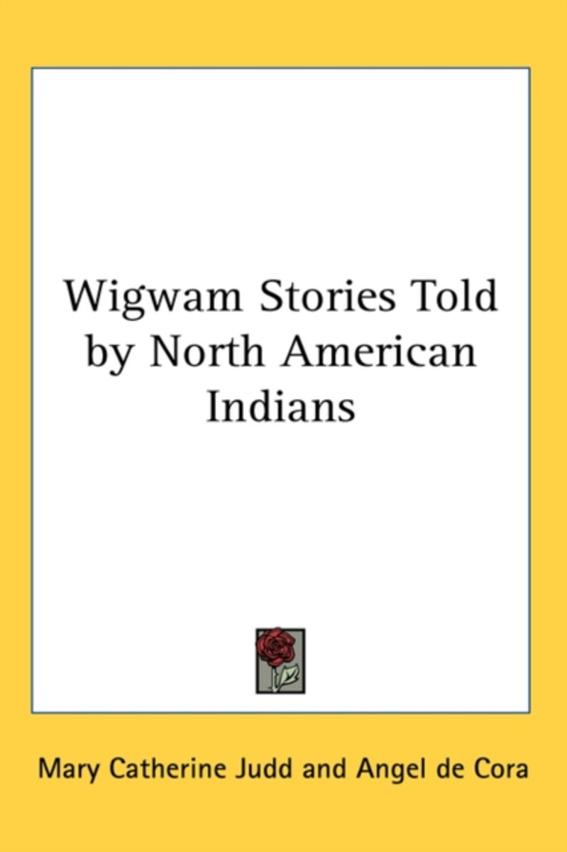 Wigwam Stories Told by North American Indians