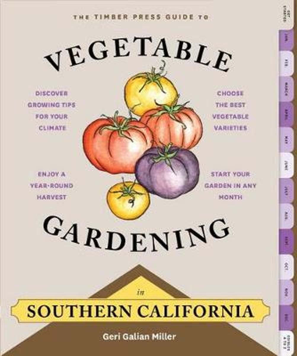 Timber Press Guide to Vegetable Gardening in Southern California