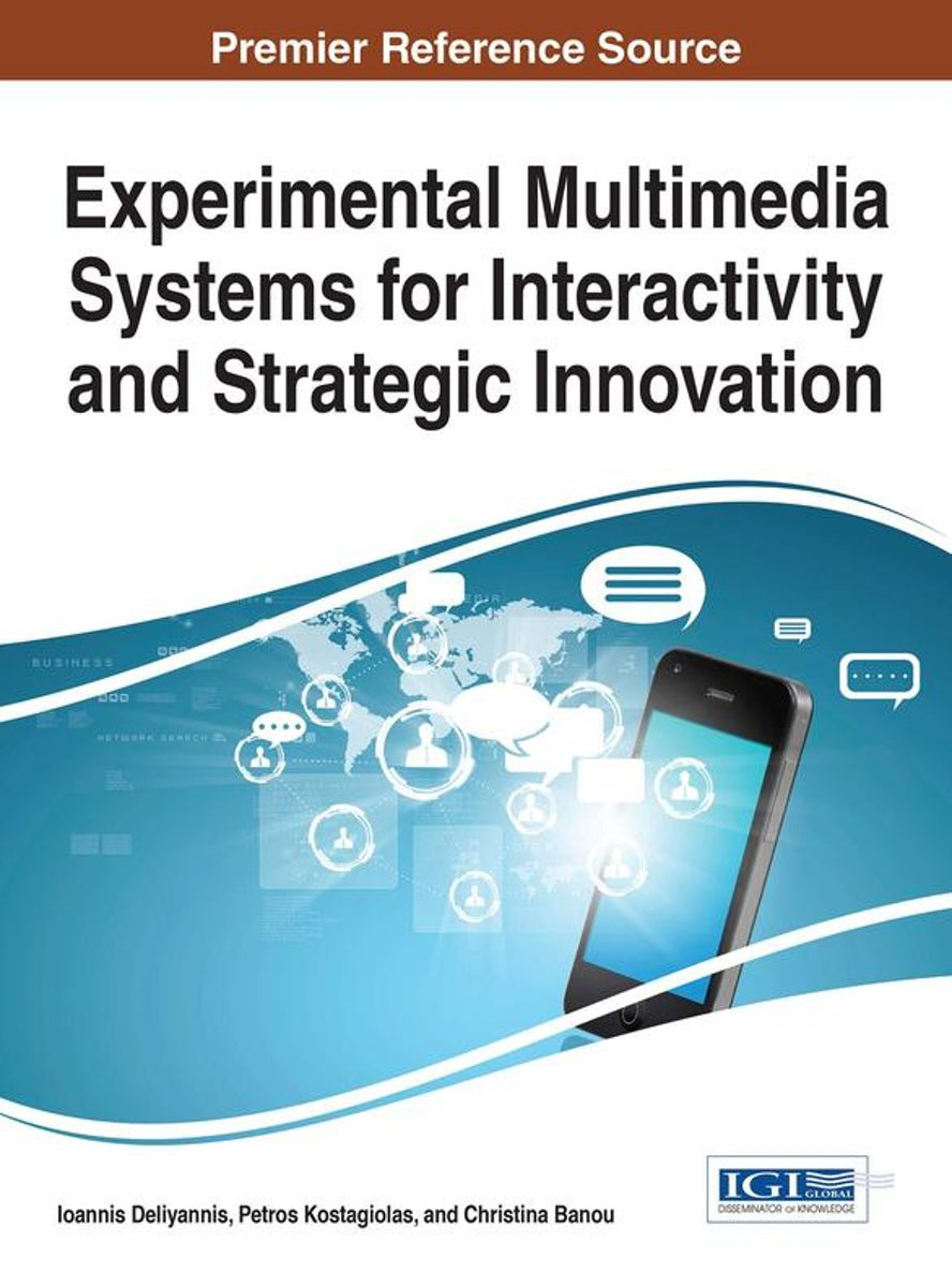 Experimental Multimedia Systems for Interactivity and Strategic Innovation