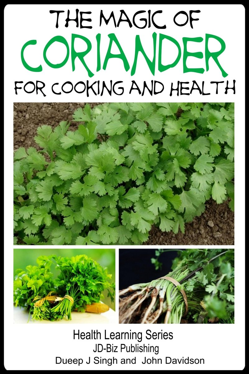 The Magic of Coriander For Cooking and Healing