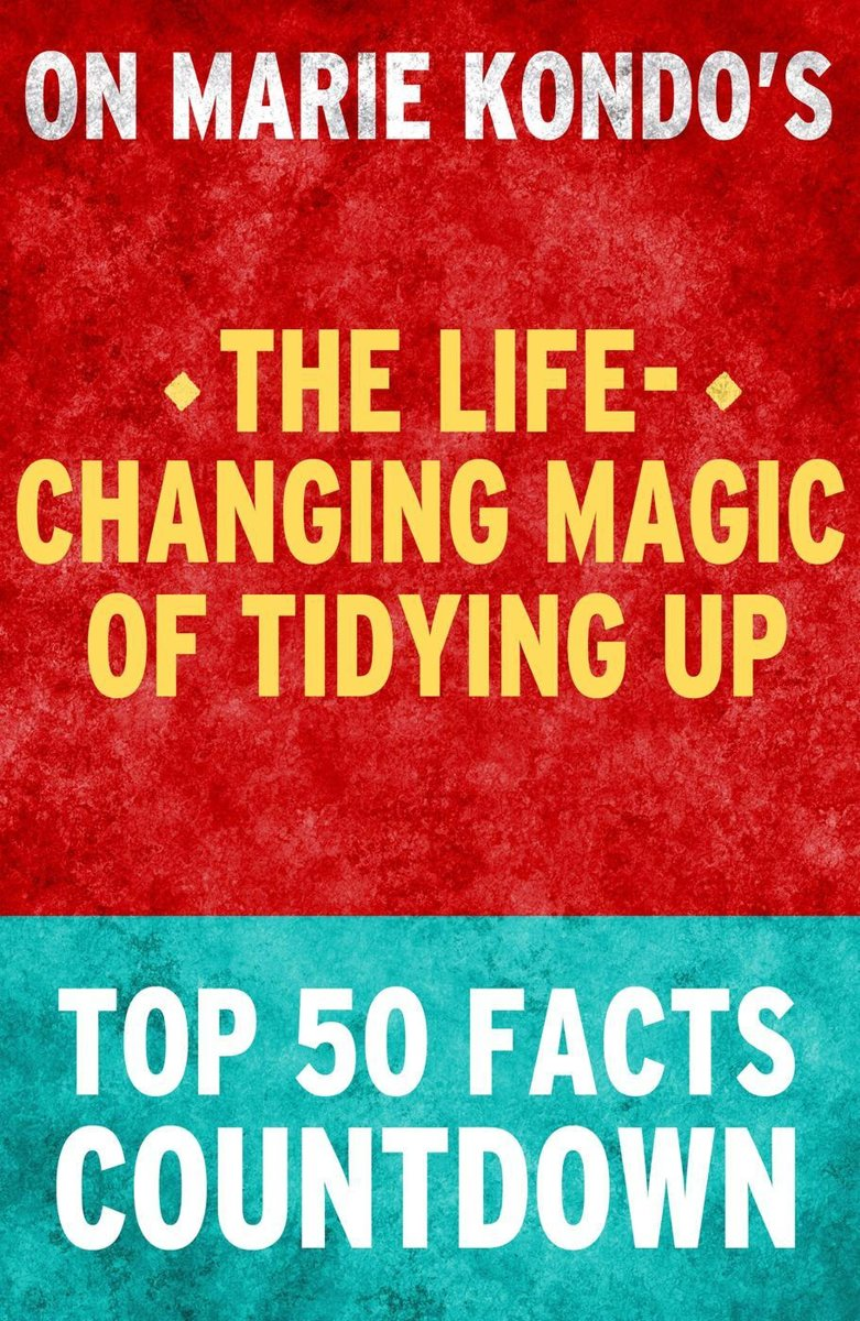 The Life-Changing Magic of Tidying Up: Top 50 Facts Countdown