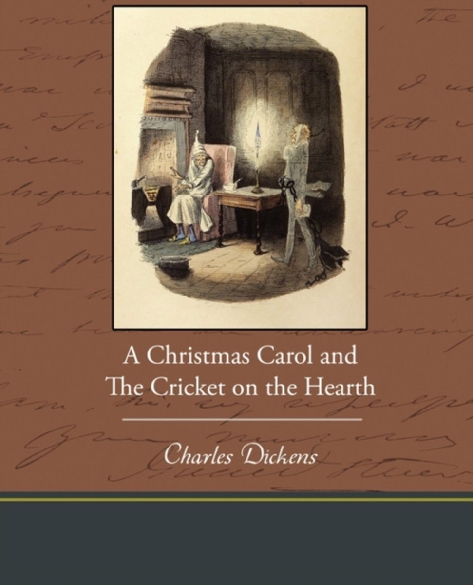 A Christmas Carol and the Cricket on the Hearth