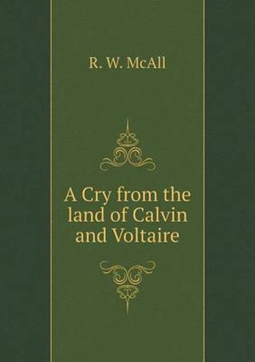 A Cry from the Land of Calvin and Voltaire