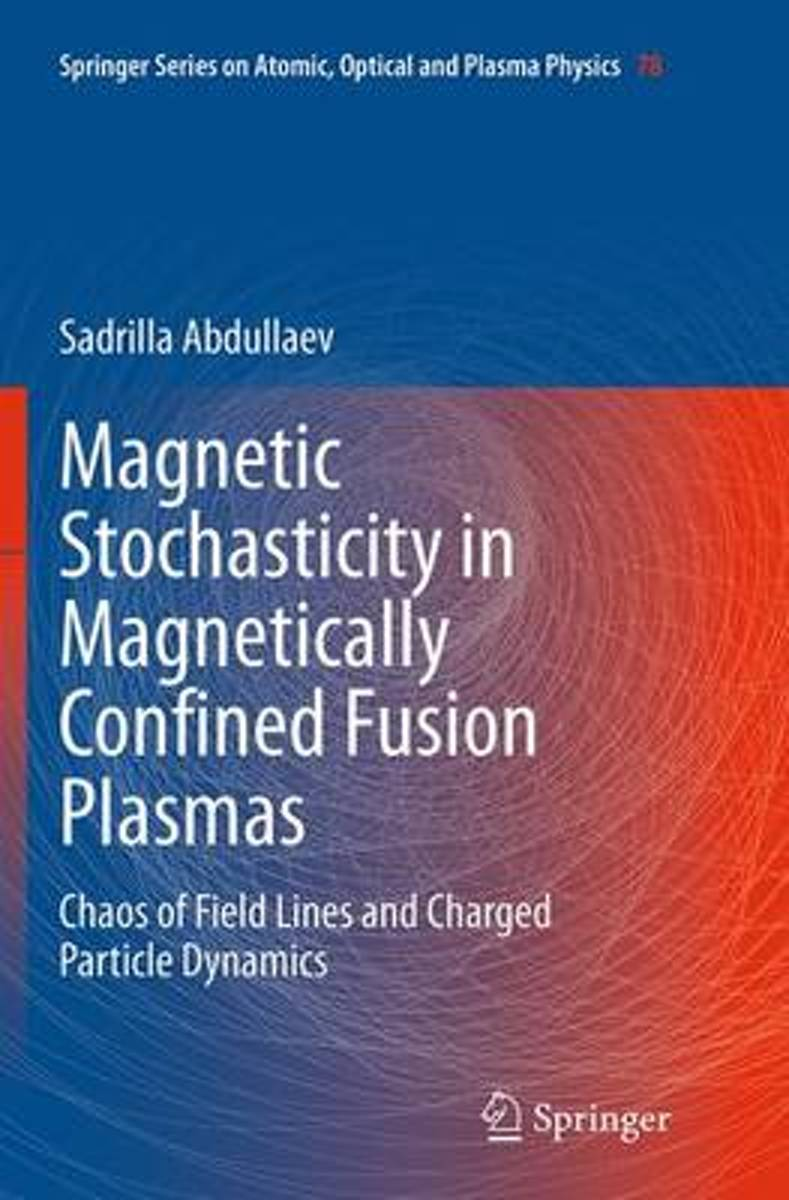 Magnetic Stochasticity in Magnetically Confined Fusion Plasmas