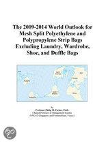 The 2009-2014 World Outlook for Mesh Split Polyethylene and Polypropylene Strip Bags Excluding Laundry, Wardrobe, Shoe, and Duffle Bags