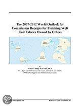 The 2007-2012 World Outlook for Commission Receipts for Finishing Weft Knit Fabrics Owned by Others
