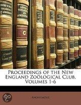 Proceedings of the New England Zo Logical Club, Volumes 1-6