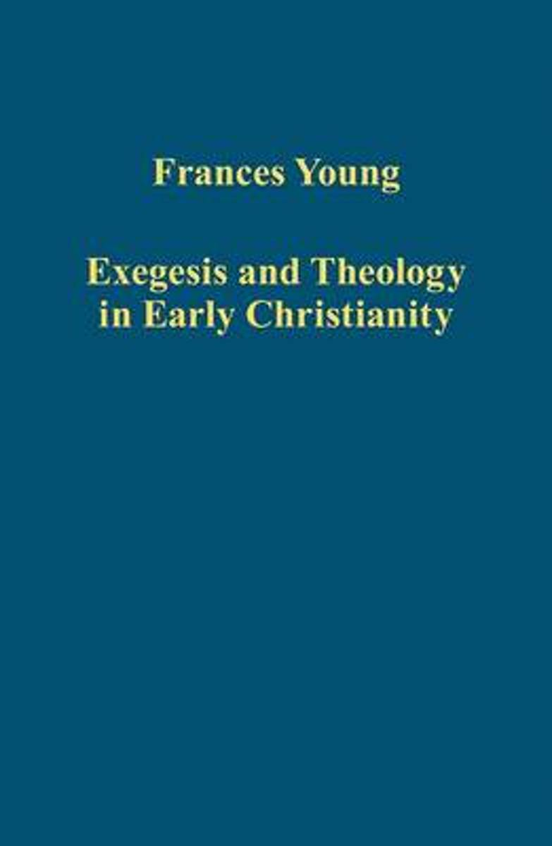 Exegesis and Theology in Early Christianity