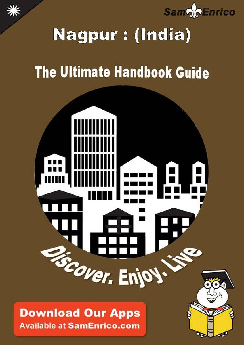 Ultimate Handbook Guide to Nagpur : (India) Travel Guide