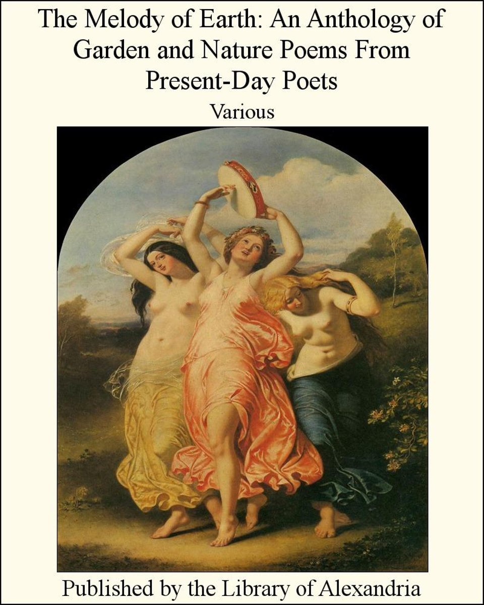The Melody of Earth: An Anthology of Garden and Nature Poems From Present-Day Poets