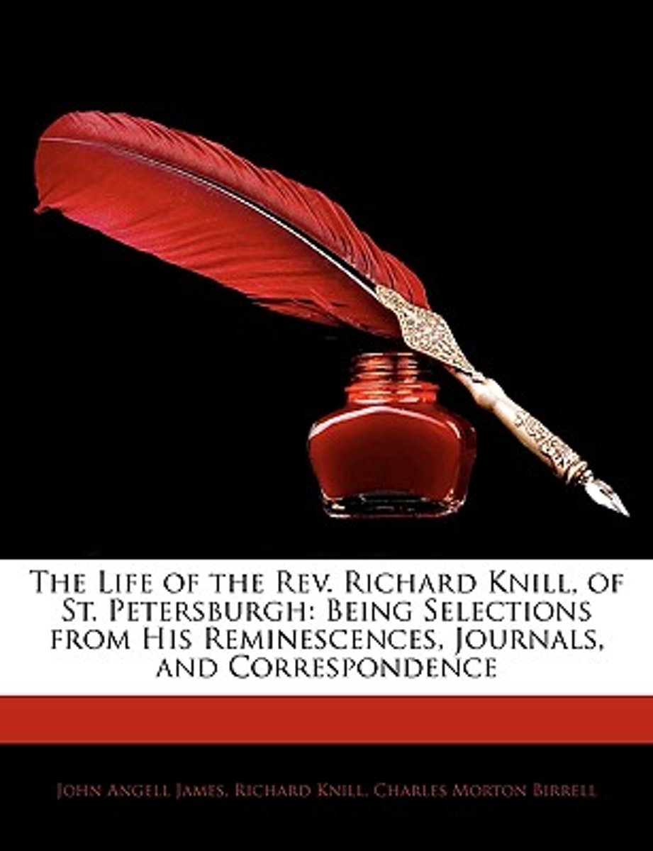 The Life of the REV. Richard Knill, of St. Petersburgh