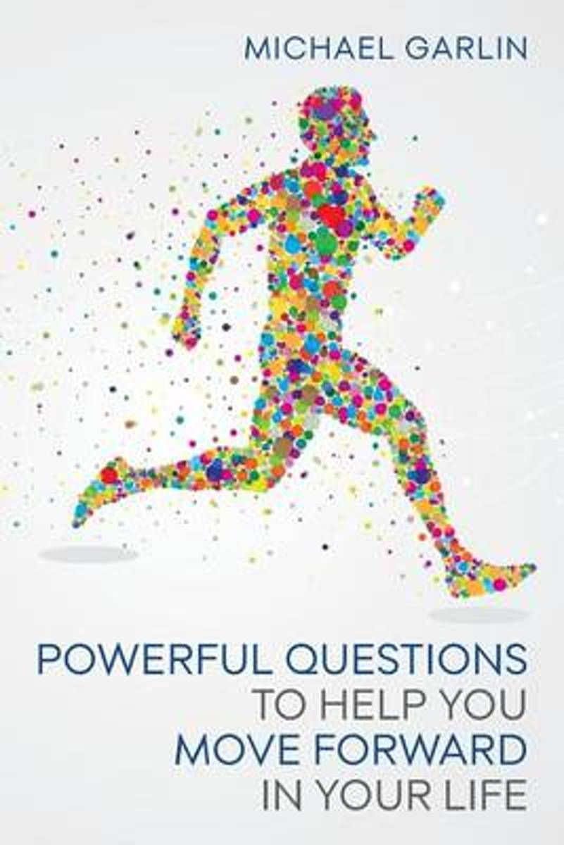 Powerful Questions to Help You Move Forward in Your Life
