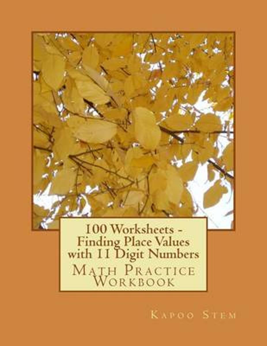 100 Worksheets - Finding Place Values with 11 Digit Numbers