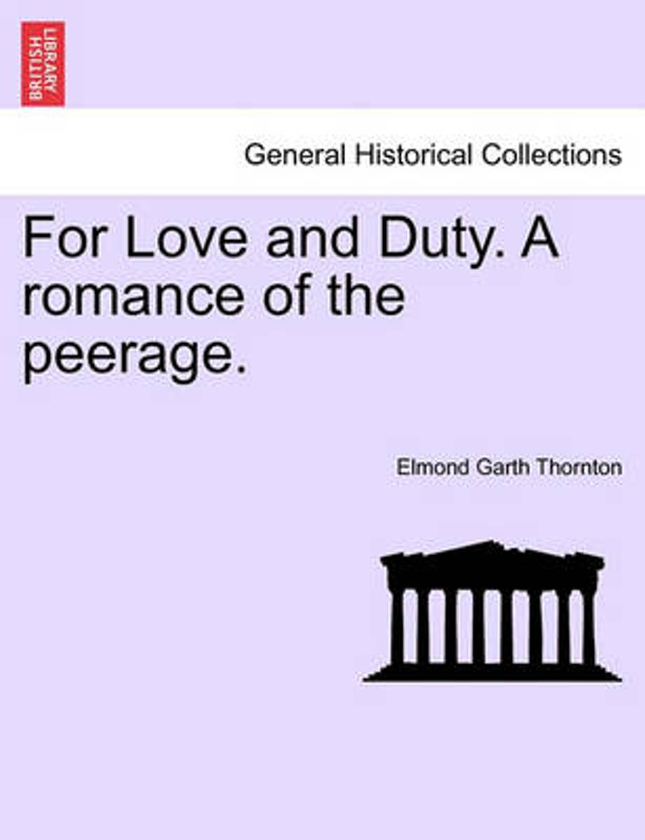 For Love and Duty. a Romance of the Peerage. Vol. II.