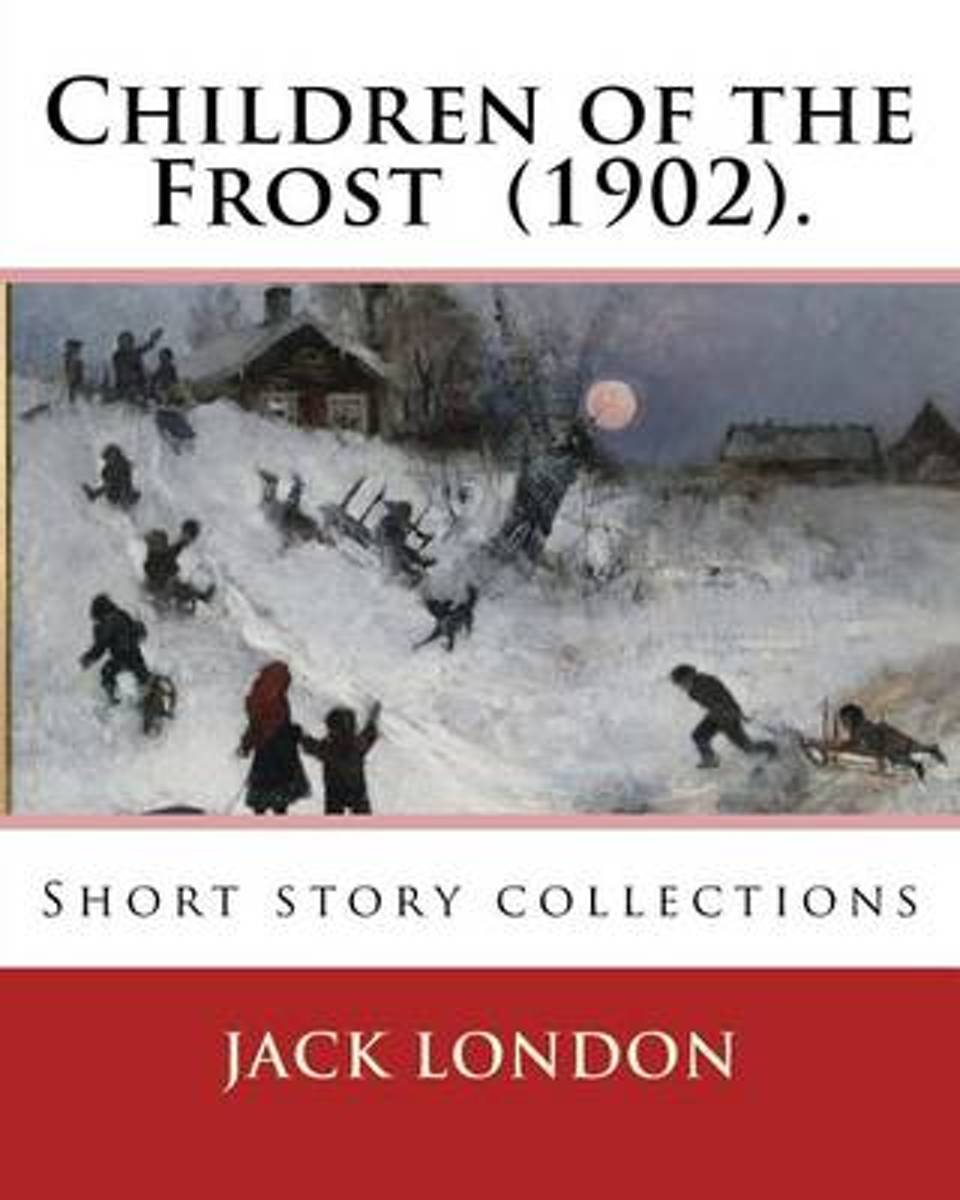Children of the Frost (1902). by