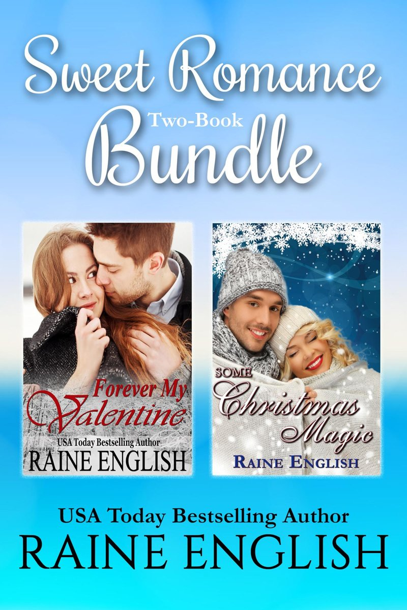 Sweet Romance Two-Book Bundle: Forever My Valentine And Some Christmas Magic
