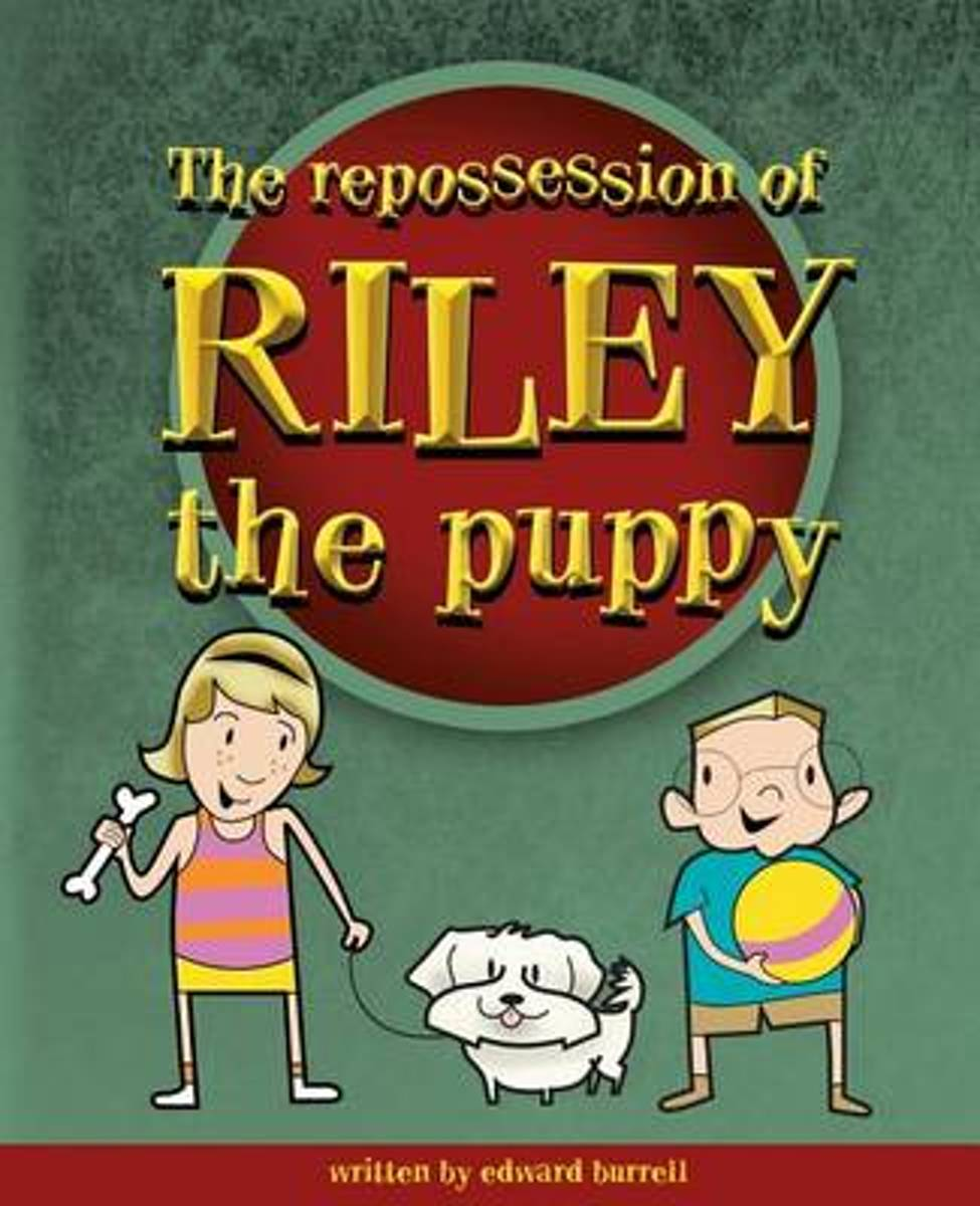 The Repossession of Riley the Puppy