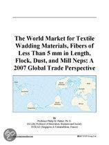 The World Market for Textile Wadding Materials, Fibers of Less Than 5 Mm in Length, Flock, Dust, and Mill Neps