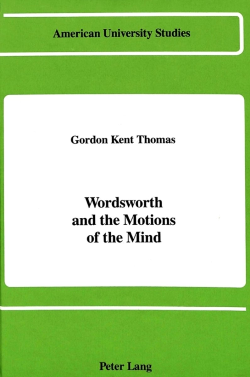 Wordsworth and the Motions of the Mind