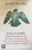 Falconry - With Introduction And Chapters On