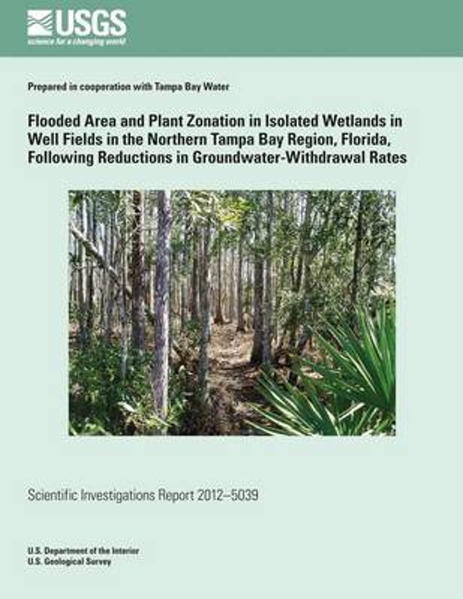 Flooded Area and Plant Zonation in Isolated Wetlands in Well Fields in the Northern Tampa Bay Region, Florida, Following Reductions in Groundwater-Withdrawal Rates