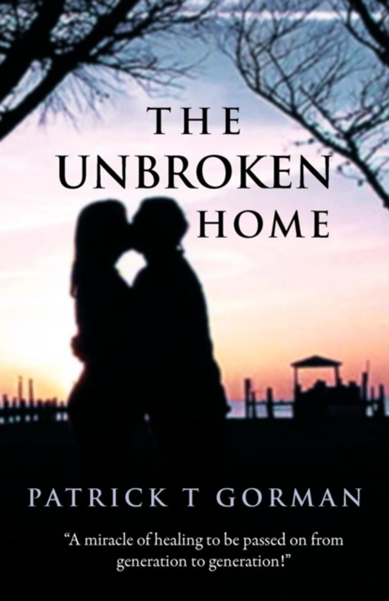The Unbroken Home