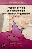 PROBLEM-SOLVING AND BARGAINING IN INTERNATIONAL NEGOTIATIONS