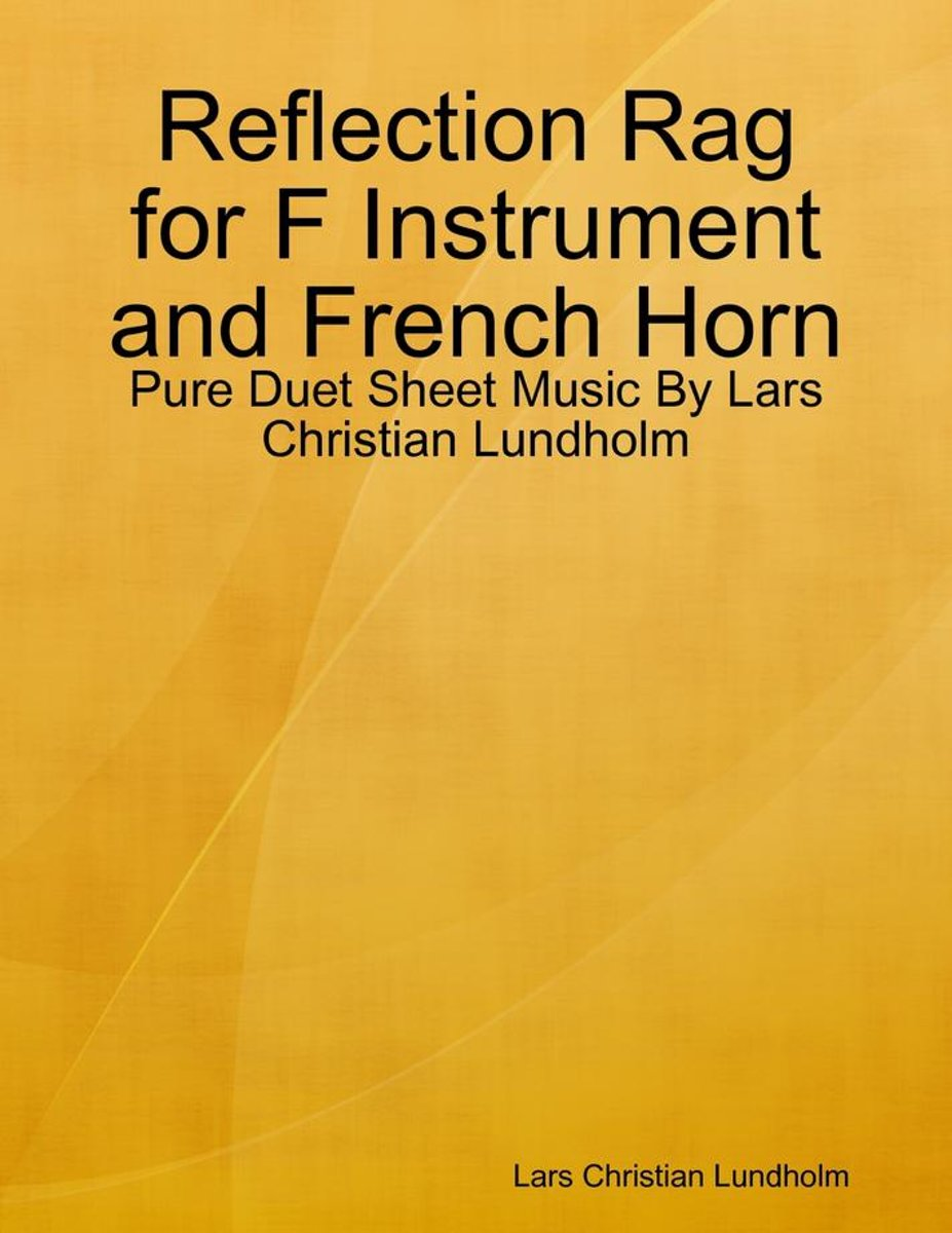 Reflection Rag for F Instrument and French Horn - Pure Duet Sheet Music By Lars Christian Lundholm