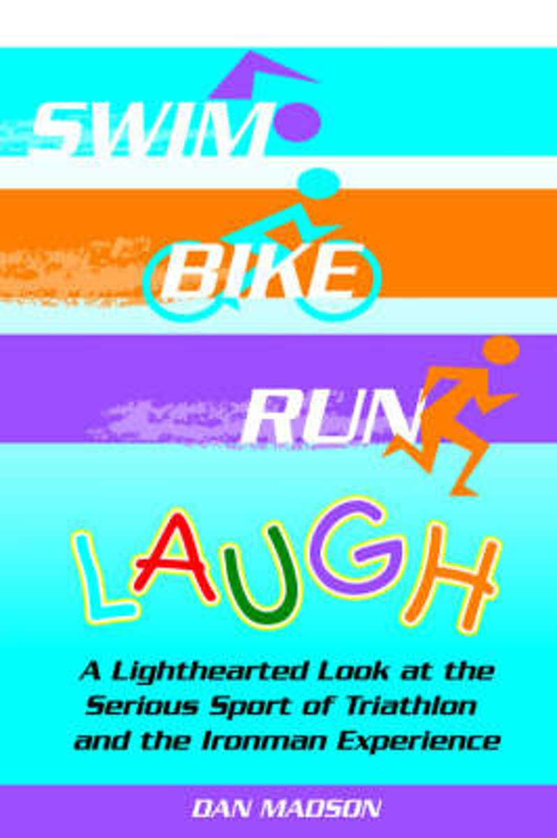 Swim, Bike, Run, Laugh!