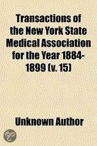 Transactions Of The New York State Medical Association For The Year 1884-1899 (V. 15)
