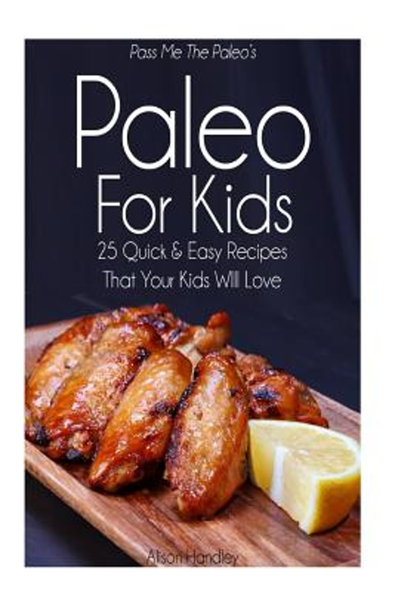 Pass Me the Paleo's Paleo for Kids