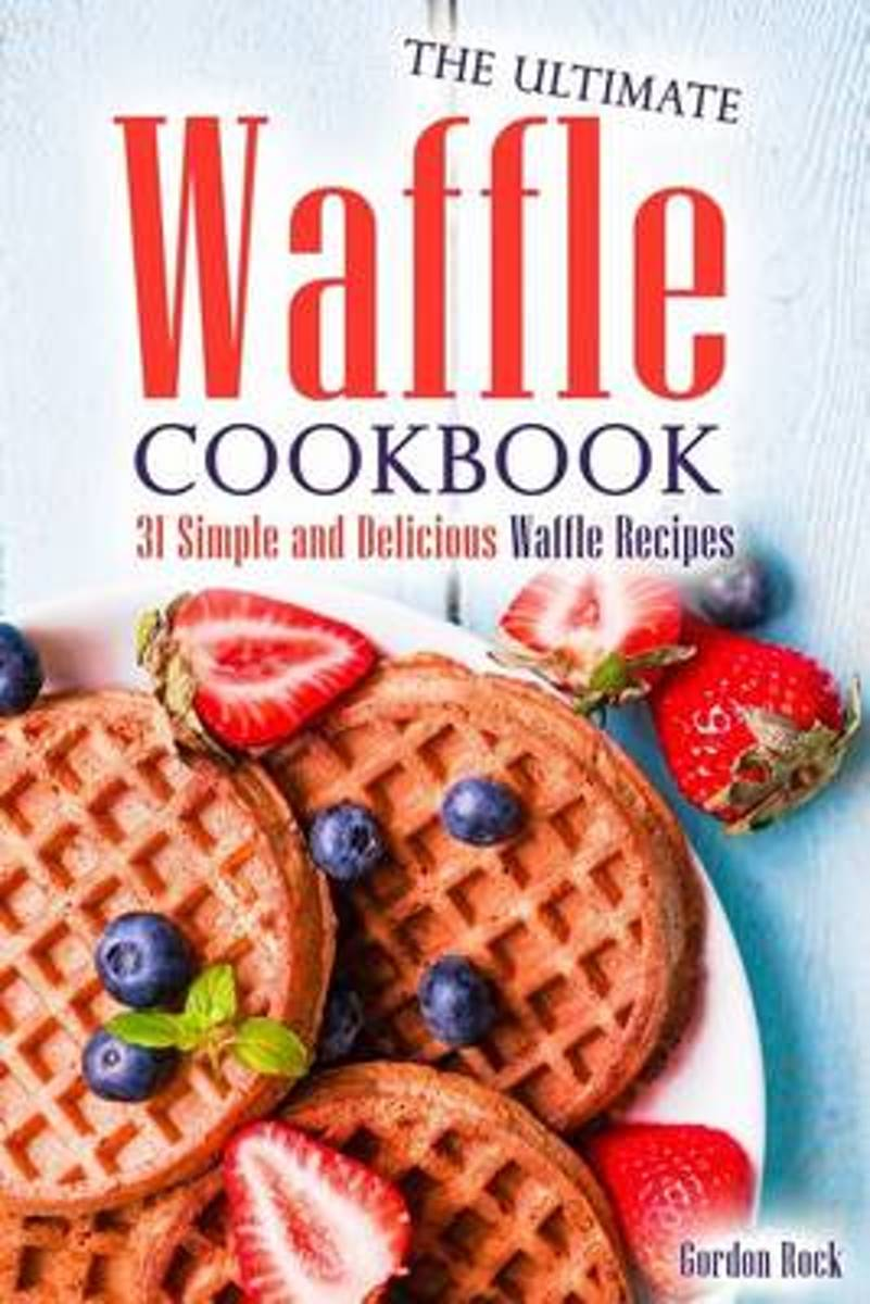 The Ultimate Waffle Cookbook