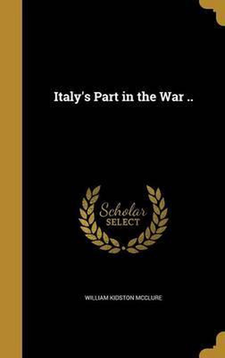 Italy's Part in the War ..