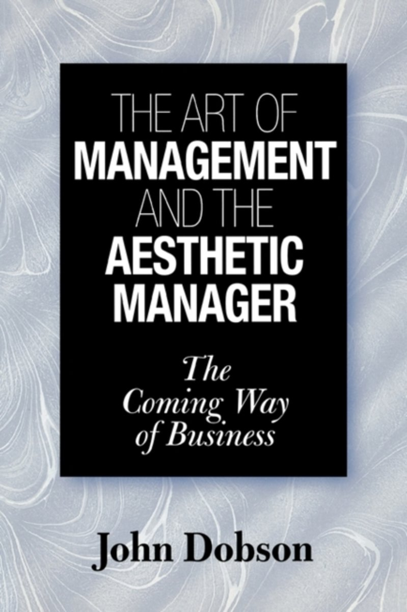 The Art of Management and the Aesthetic Manager