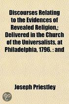 Discourses Relating to the Evidences of Revealed Religion,; Delivered in the Church of the Universalists, at Philadelphia, 1796.