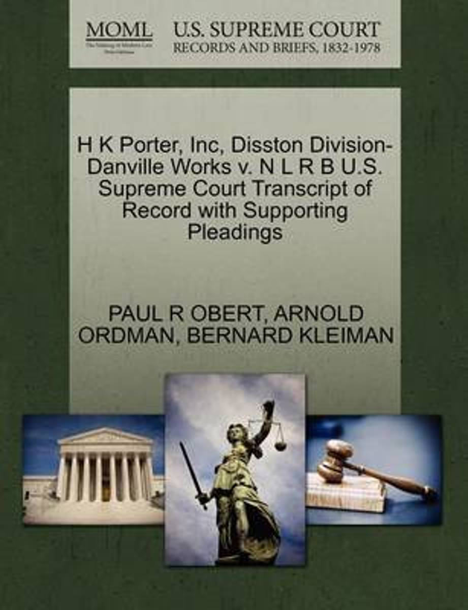 H K Porter, Inc, Disston Division-Danville Works V. N L R B U.S. Supreme Court Transcript of Record with Supporting Pleadings