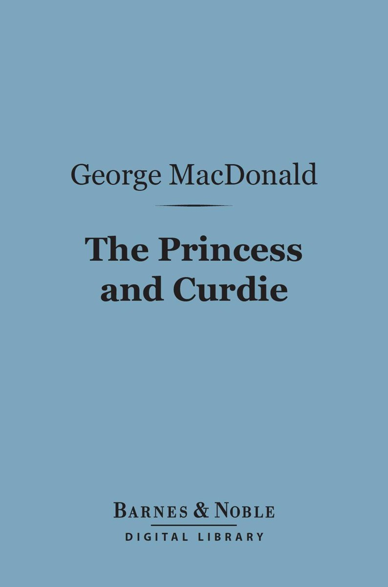 The Princess and Curdie (Barnes & Noble Digital Library)