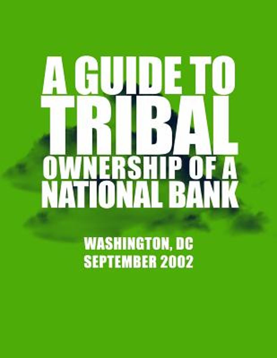 A Guide to Tribal Ownership of a National Bank