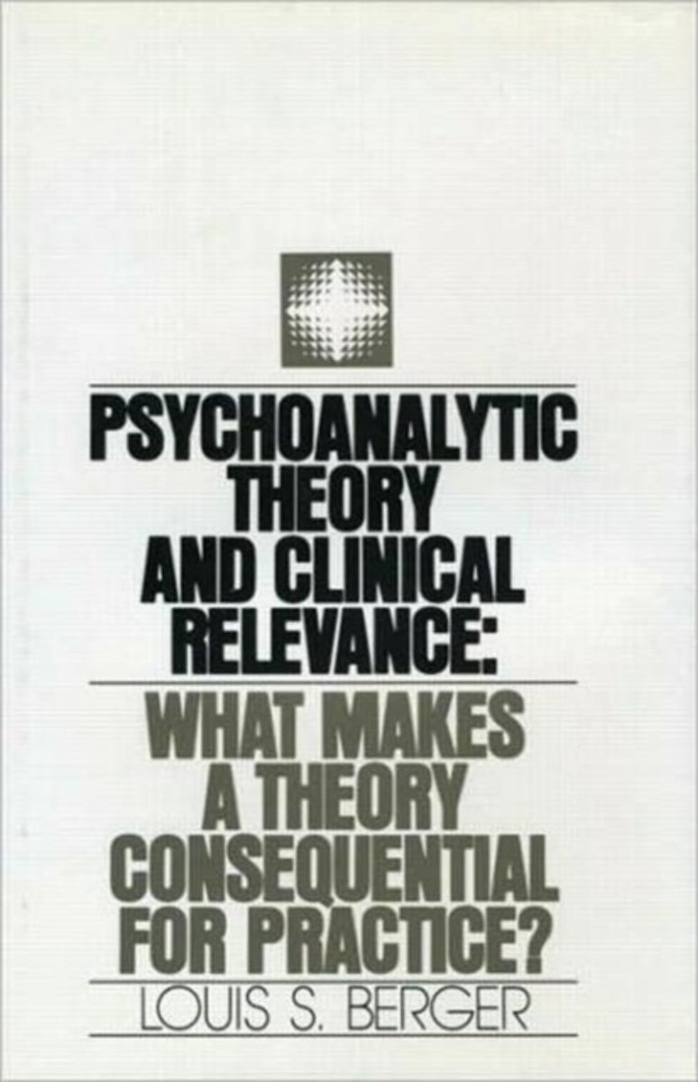 Psychoanalytic Theory and Clinical Relevance