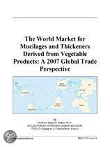 The World Market for Mucilages and Thickeners Derived from Vegetable Products