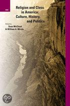 RELIGION AND CLASS IN AMERICA: CULTURE, HISTORY AND POLITICS